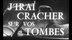 J'IRAI CRACHER SUR VOS TOMBES dans CINEMA FRANCAIS jirai-cracher-sur-vos-tombes